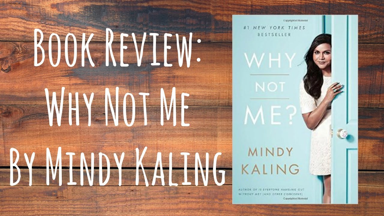 Book Review Why Not Me By Mindy Kaling Youtube