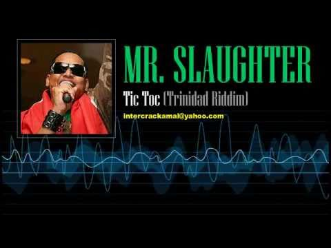 Mr. Slaughter - Tic Toc (Trinidad Riddim)