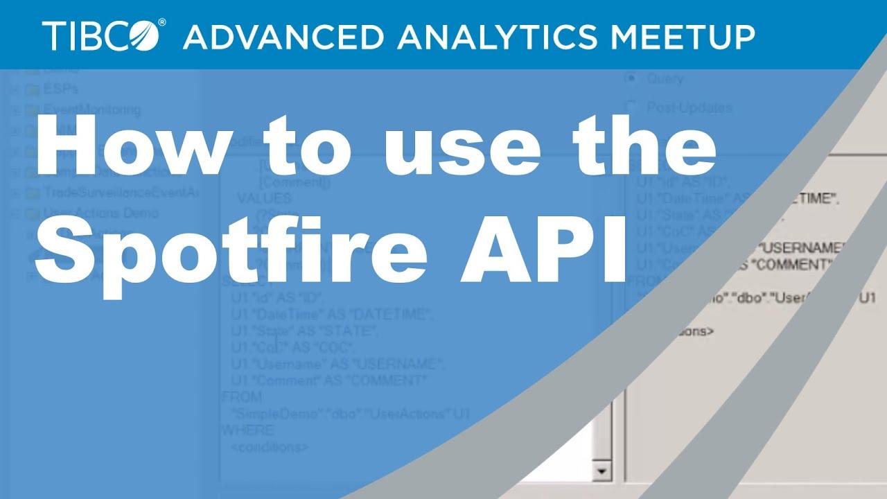How to use the Spotfire API - TIBCO Advanced Analytics Meetup - June 2015