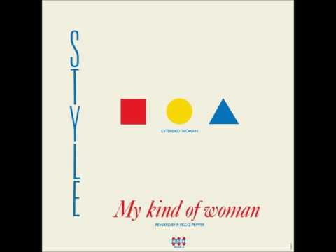 Style - My Kind Of Woman (extended woman)