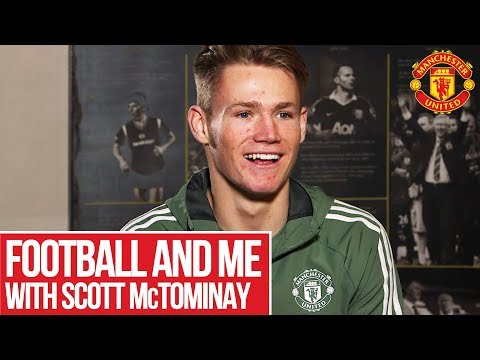 Football and Me: Scott McTominay