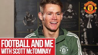 Football and Me: Scott McTominay