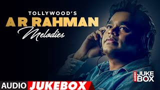 Tollywood'S A R Rahman Melodies | Telugu All Time Hits Melodies | Heart Touching Audio Jukebox