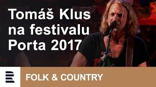 Tomáš Klus roztančil Portu 2017