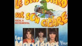 Les Marylènes - Le Beau Têtard sur son cigare