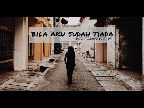 Bila Aku Sudah Tiada (HujanBand) - Eda Naziela