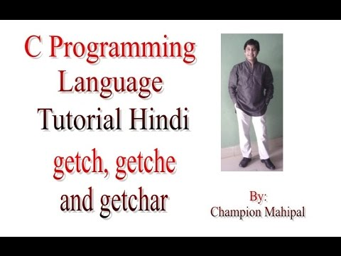 C Programming Language Tutorial in Hindi 42 getchar getche and getch difference and putchar function