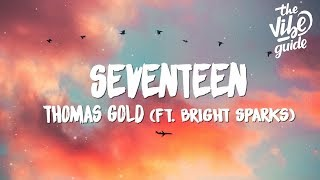 Thomas Gold - Seventeen (Lyrics) ft. Bright Sparks