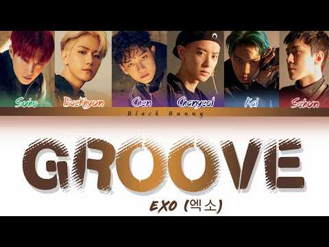 EXO (엑소) - Groove (Color Coded Lyrics Han/Rom/Eng/가사)