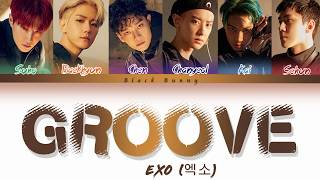 EXO (엑소) - Groove (Color Coded Lyrics Han/Rom/Eng/가사)