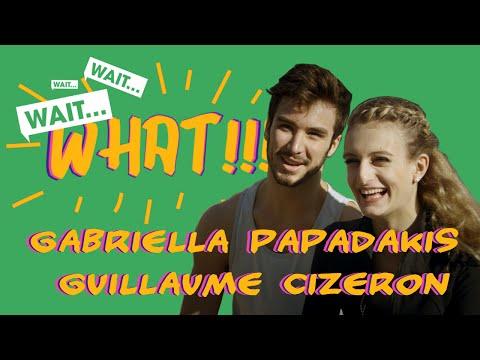 WAIT...WHAT!!! with Gabriella Papadakis and Guillaume Cizeron (FRA)