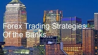 Forex Trading Strategies - Best  Banks & Hedge Funds Strategy Revealed