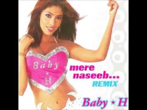 Baby H Feat MIXMASTA T   Mere Naseeb Mein