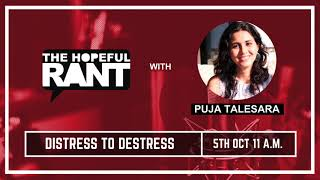 The Hopeful Rant with Puja Talesara | Ep1: Distress to destress | Teaser !