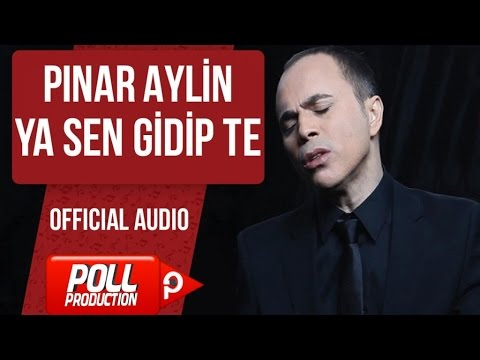 Pınar Aylin - Ya Sen Gidip Te - ( Official Audio )