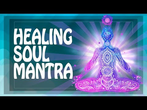 HEALING SOUL & MIND mantra + ACTIVATE INTUITION + Restoration of aura ॐ Curing Mantras (PM) 2018
