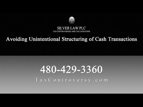 Avoiding Unintentional Structuring of Cash Transactions | Silver Law