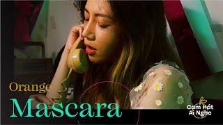 Cam Hát Ai Nghe (Tập 1) | Mascara - Chillies (Orange cover)