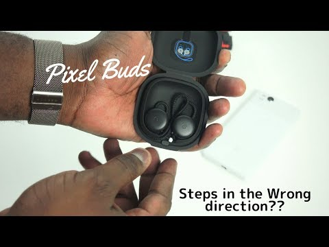 Google Pixel Buds: Steps in the Wrong Direction!!!