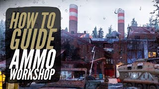 Fallout 76 - Ammo Workshop - Converted Munitions Factory