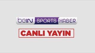 beIN SPORTS Türkiye Canlı Yayını