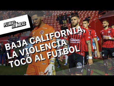 Futbol en zonas de guerra: Baja California