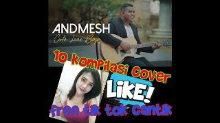 ANDMESH KAMALENG CINTA LUAR BIASA COVER - free bonus tik tok cantik seksi..