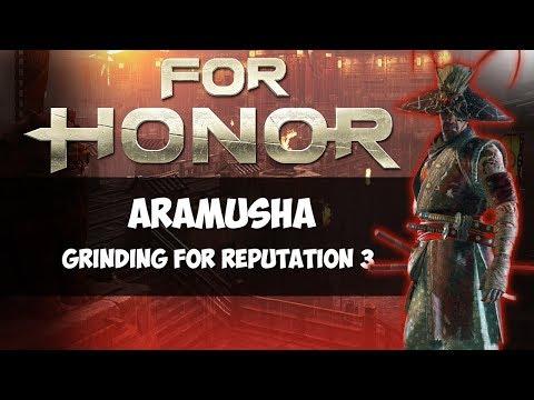 Aramusha grind for reputation 3! | For Honor Season 4