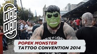 POPEK MONSTER & WAGWAN CREW @ TATTOO CONVENTION 2014