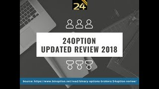 24option review - Is 24option Trading Scam? Update 2019