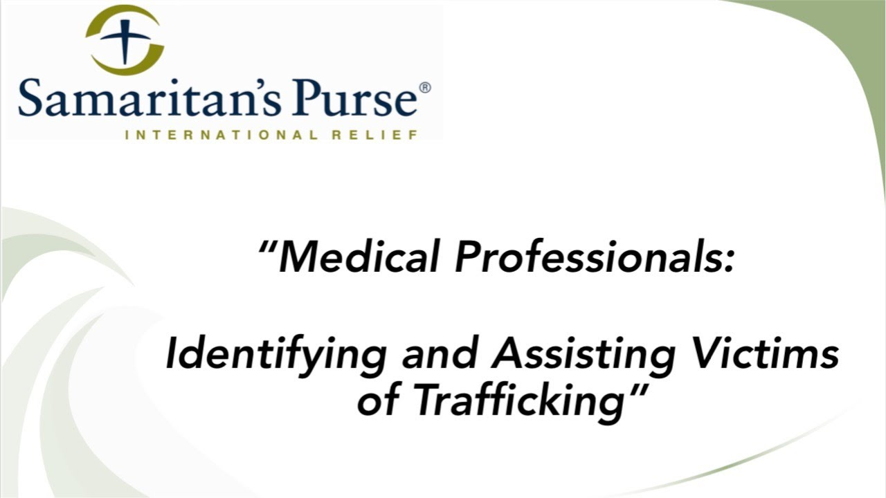 Medical Professionals: Identifying and Assisting Victims of Trafficking