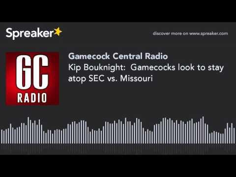 Kip Bouknight:  Gamecocks look to stay atop SEC vs. Missouri