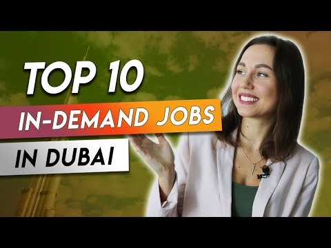 Top 10 in-demand jobs in Dubai in 2019.
