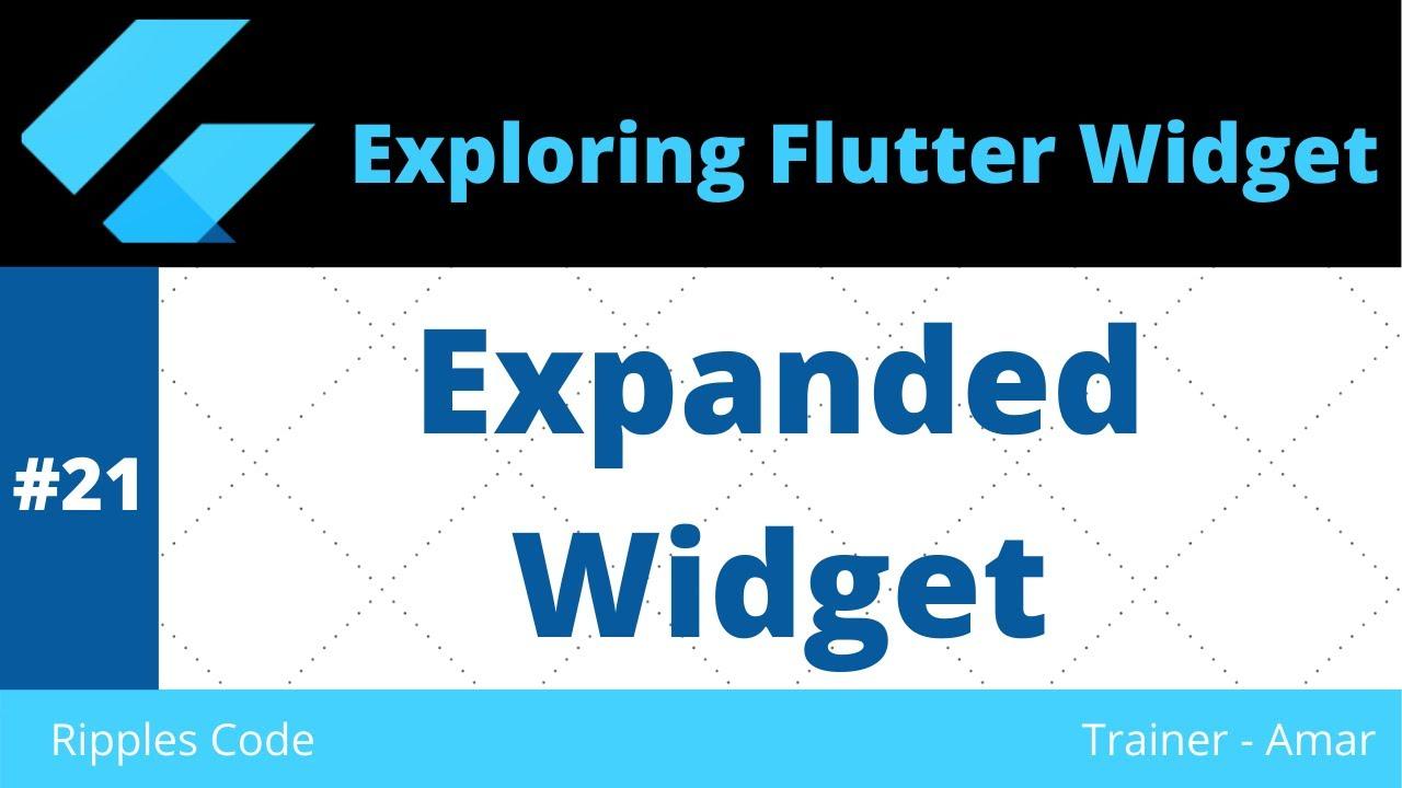 Exploring Flutter Widgets || Flutter Expanded Widget #21