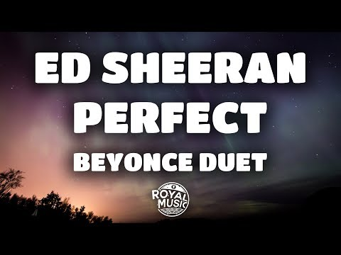 Ed Sheeran, Beyoncé  Perfect Duet Lyrics  Lyric