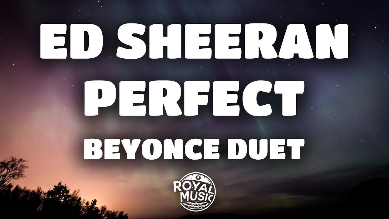 Download Ed Sheeran, Beyoncé - Perfect Duet (Lyrics / Lyric Video)
