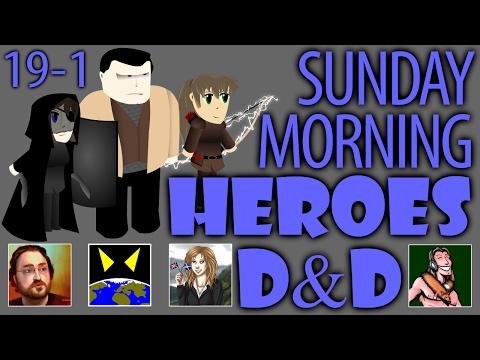 Sunday Morning HEROES! D&D5e Week 19 (Part 1)