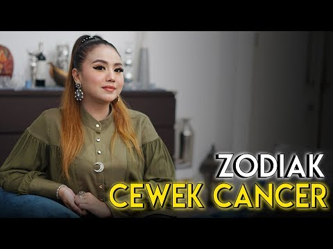 SIFAT ZODIAK CEWEK CANCER. YANG LAGI PDKT Atau PUNYA PACAR CANCER, NONTON YAA