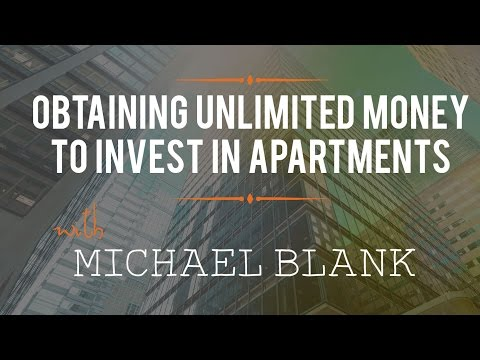 Obtaining Unlimited Money to Invest in Apartments with Michael Blank