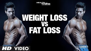 WEIGHT Loss vs FAT Loss: Which is Healthy? Difference explained by Guru Mann