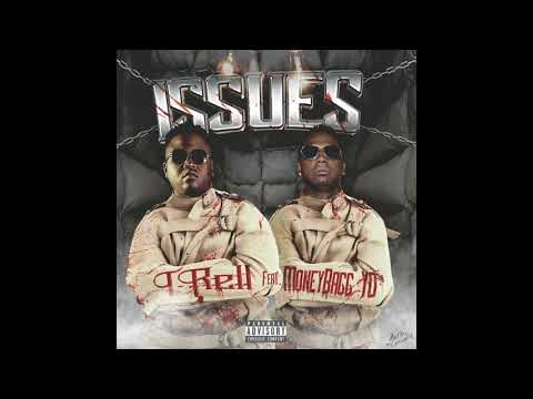 T-Rell - Issues (feat. Moneybagg Yo)