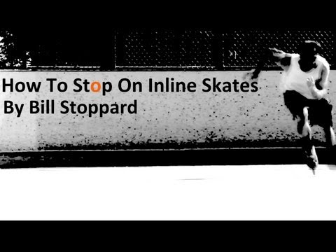 How To Stop On Inline Skates, Rollerblading Stops By Bill Stoppard