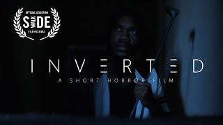 INVERTED | A Short Horror Film