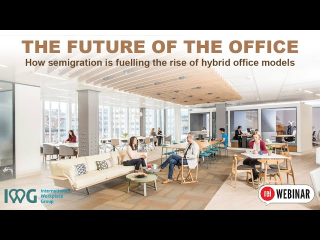 The Future of the Office | How semigration is fuelling the rise of hybrid office models