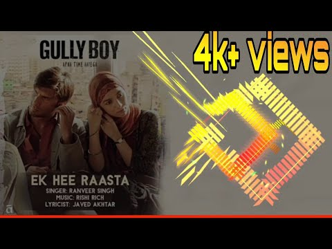 Ek Hi Raasta - Ranveer Singh - Gully Boy Song ( 128kbps )