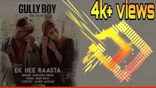 Ek Hi Raasta - Ranveer Singh - Gully Boy Song ( 128kbps)