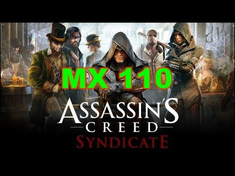 Assassins Creed Syndicate Gaming MX 110 Benchmark |