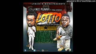 Nii Funny – Lotto (Ft. Paa Kwasi) (Dobble) (Prod by Eyoh Soundboy)