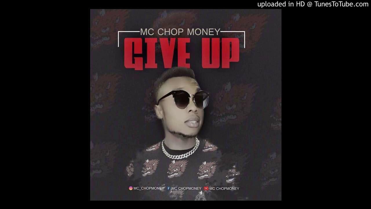 Download Mc ChopMoney - Give Up