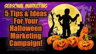 5 Seasonal Ideas and Tips For Your Halloween Marketing Campaign